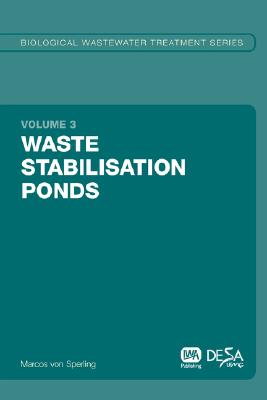 Waste Stabilisation Ponds By Von Sperling, Marcos